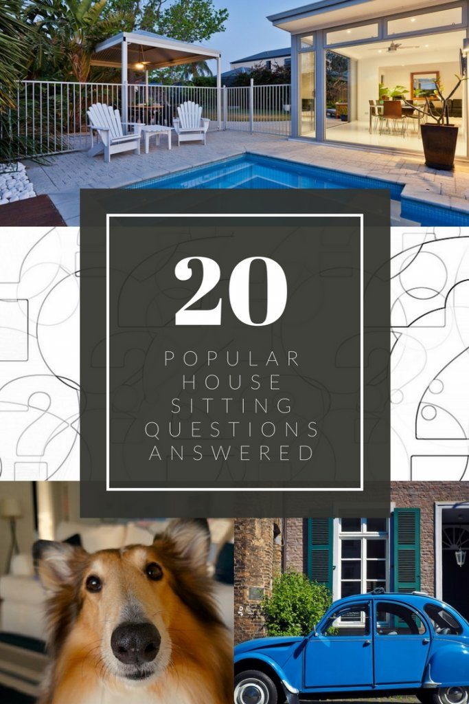 Here's a list of answers to more popular questions about house sitting based on our experiences.