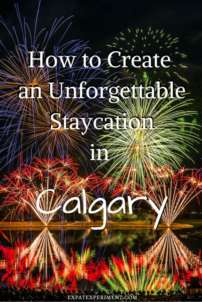 Hey Calgary! A little travel inspiration- The best Calgary staycation ideas