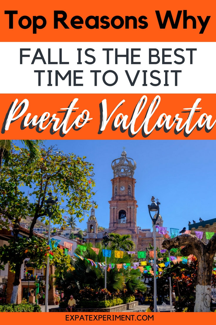 Read about the best time to visit Puerto Vallarta- The Expat Experiement