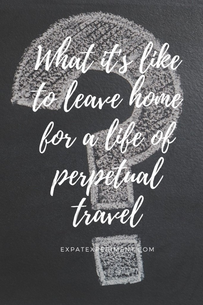 Leaving home to travel perpetually ended up being harder than we thought!