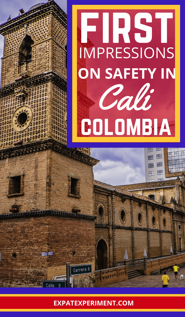 First impressions on safety in Cali Colombia- The Expat Experiment