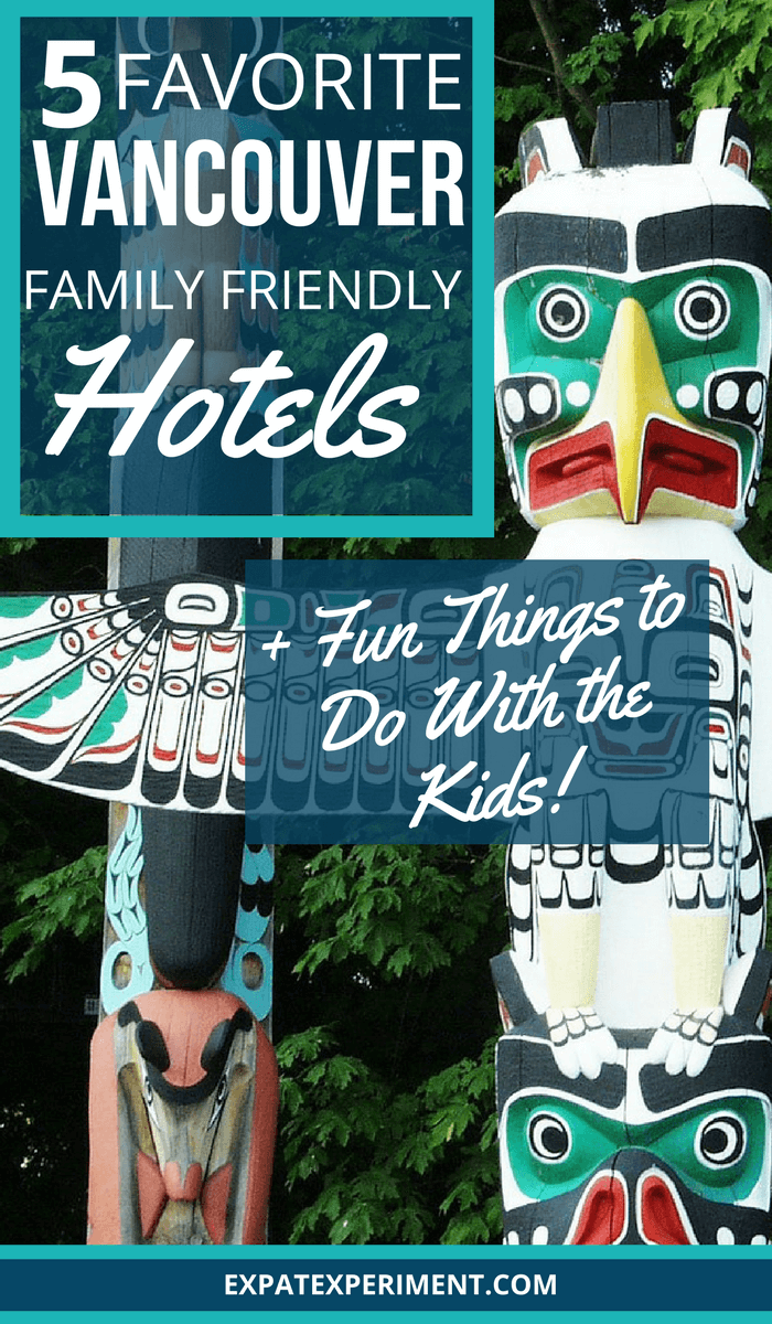 Vancouver family friendly Hotels and fun things to do with kids 1