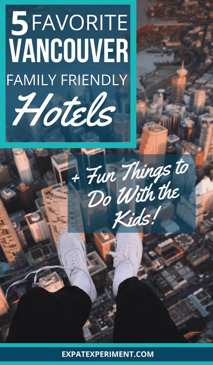 Vancouver family friendly Hotels and fun things to do with kids