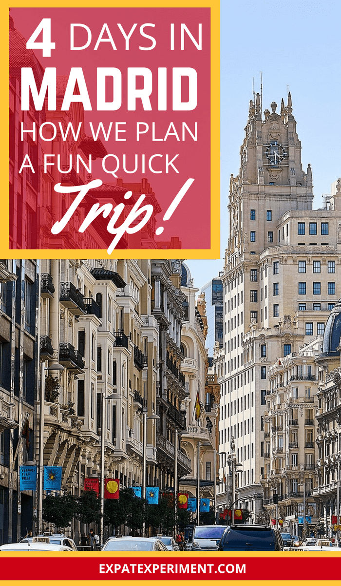 How to plan a fun quick trip to Madrid- The Expat Expat Experiment