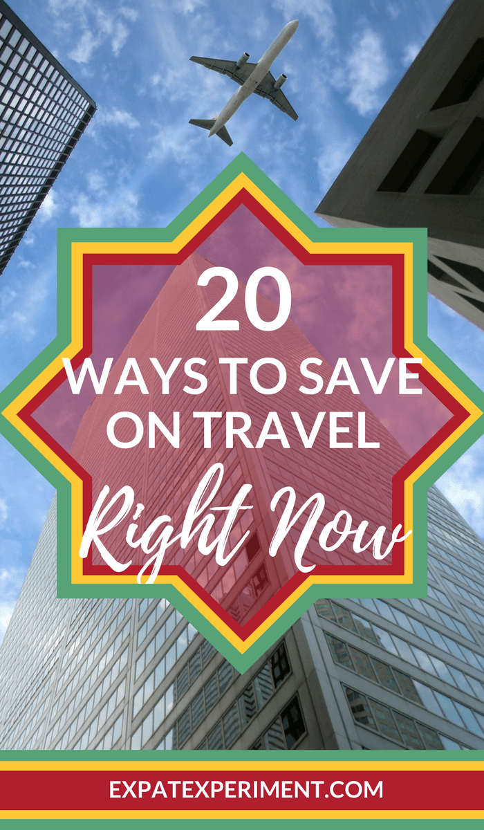 20 Easy Ways to Save on Travel Right Now 2- The Expat Experiment