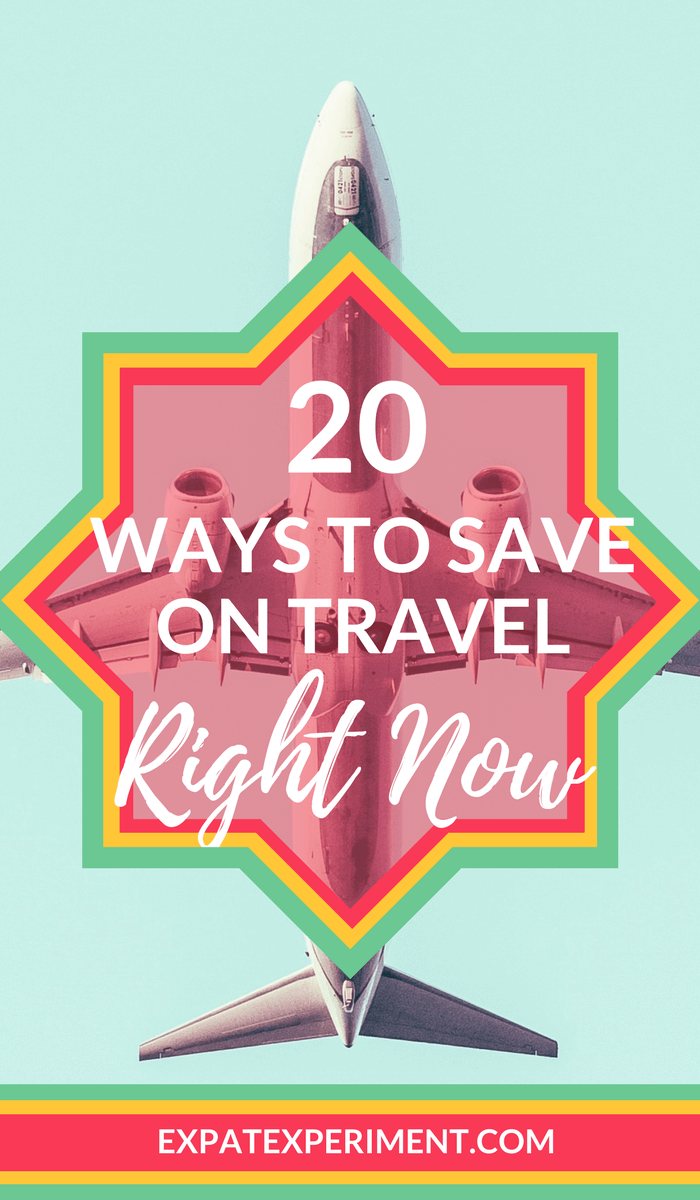 20 Easy Ways to Save on Travel Right Now- The Expat Experiment