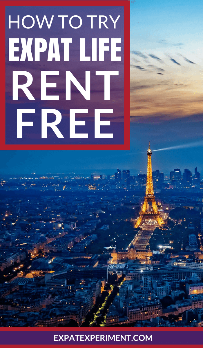 You can test drive expat life for a lot less than you may think! Imaging spending weeks or even months living like a local in Paris, or London absolutely rent free!