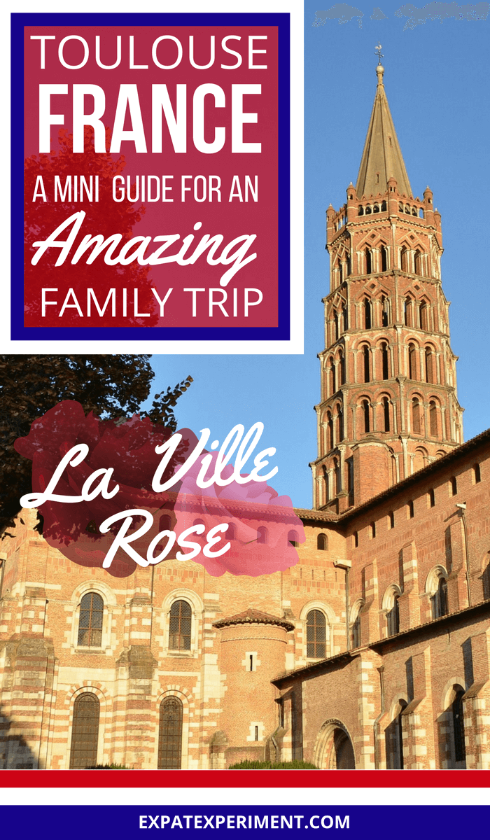 Toulouse France- A mini guide- The Expat Experiment