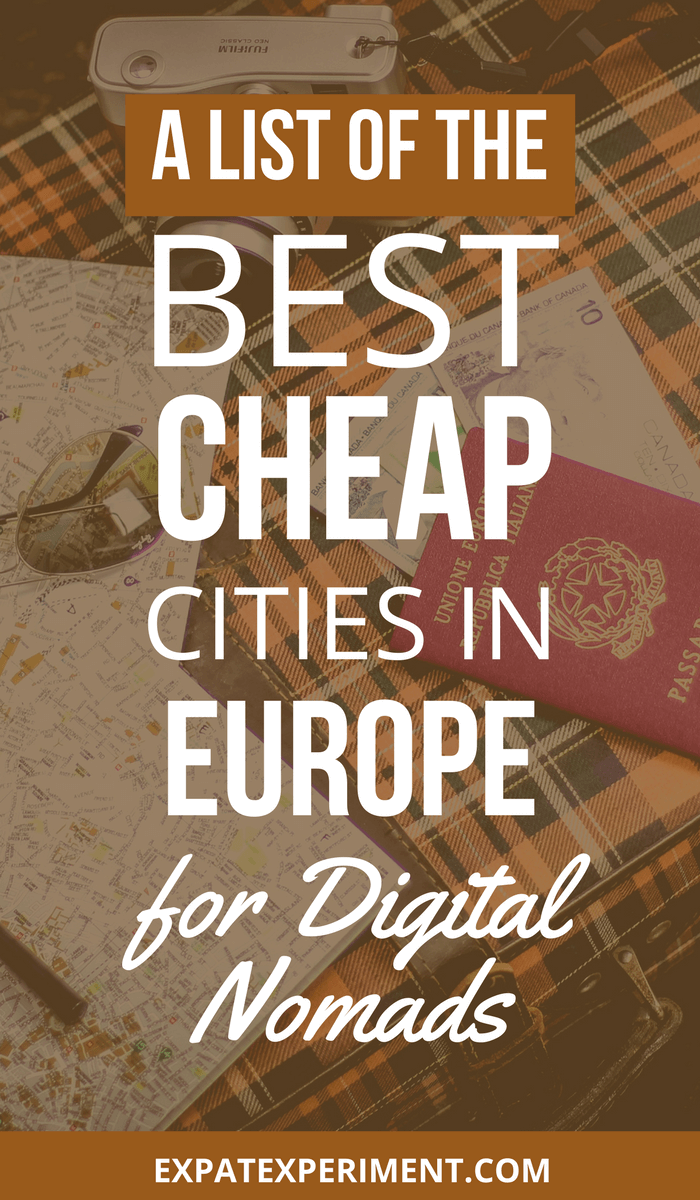 Best cheap cities in Europe- The Expat Experiment