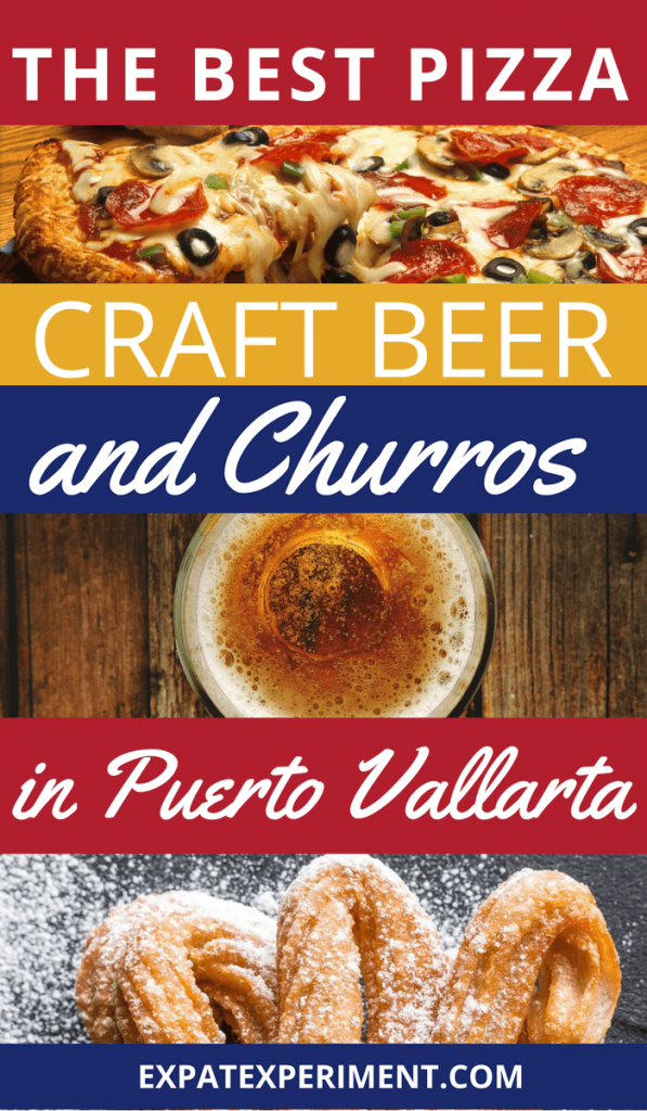 Sometimes it's hard to find certain international favorites when you travel. Here are 3 of our favorite place to enjoy awesome pizza, excellent craft beers, and sweet delicious churros in Puerto Vallarta, Mexico!