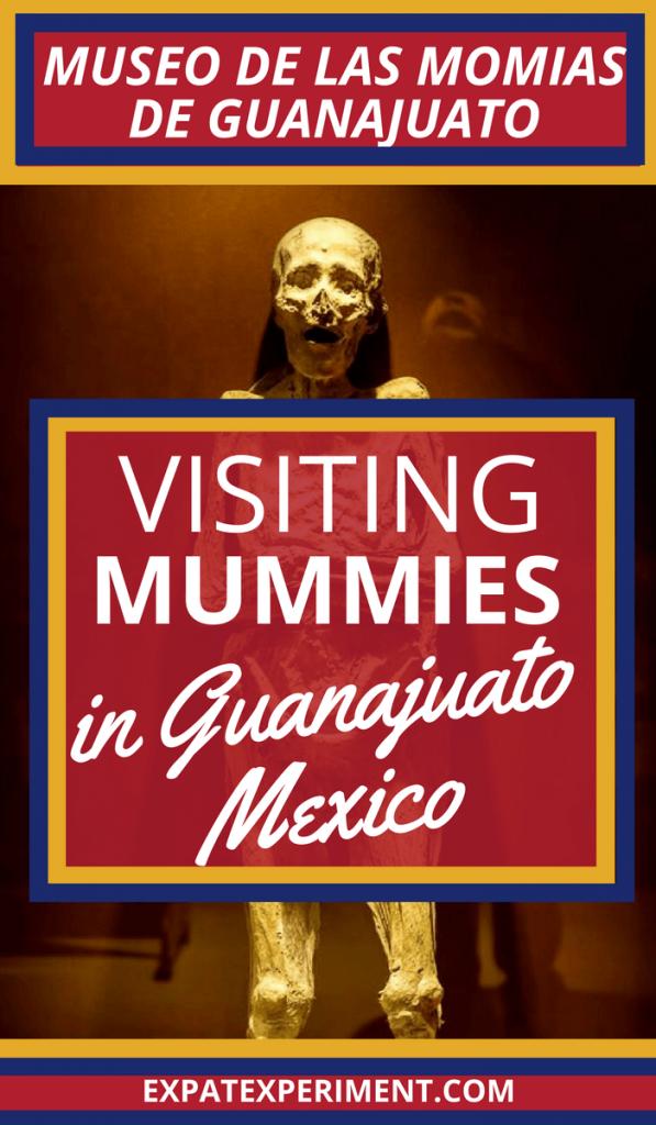 Mummy Museum Guanajuato- Expat Experiment 1 (1)