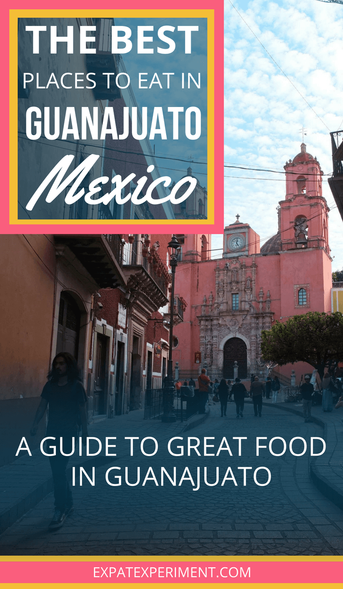A guide to great food in Guanajuato, Mexico