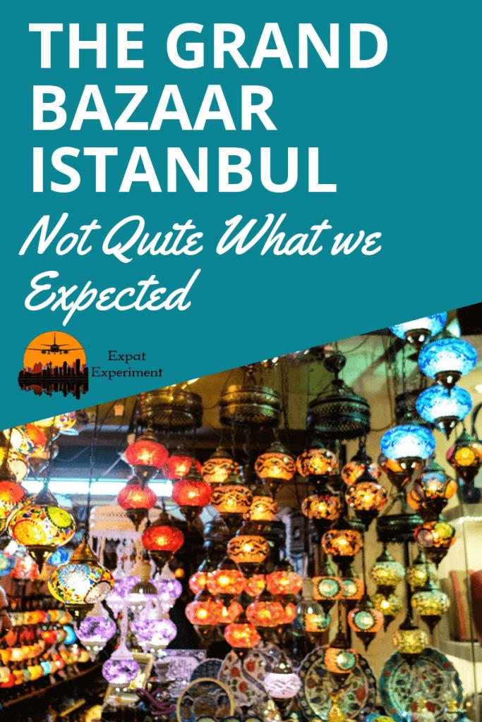 The Grand Bazaar - Istanbul