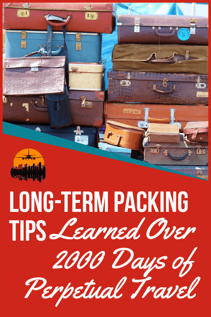 Long Term Packing Tips learned over 2000 days of travel